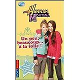 Hannah Montana, Tome 15 : Un peu, beaucoup... à la folie !