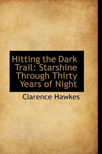 Hitting the Dark Trail: Starshine Through Thirty Years of Night