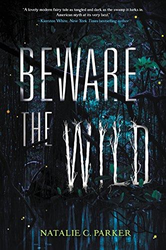 Beware the Wild, Parker, Natalie C.