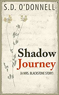 (FREE on 8/23) Shadow Journey: A Mrs. Blackstone Story by S.D. O'Donnell - http://eBooksHabit.com