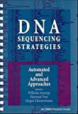 DNA Sequencing Strategies: Automated and Advanced Approaches (Embo Practical Course) by Ansorge, Wilhelm published by Wiley-Liss Paperback