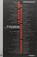 La route vers le nouveau désordre mondial : 50 ans d'ambitions secrètes des États-Unis