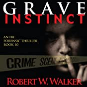 Grave Instinct | [Robert W. Walker]