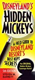 img - for Disneyland's Hidden Mickeys: A Field Guide to Disneyland  Resort's Best Kept Secrets book / textbook / text book