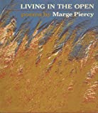 Living in the Open (0394499875) by Piercy, Marge