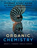 img - for Study Guide with Student Solutions Manual for Brown/Foote/Iverson/Anslyn's Organic Chemistry, 6th book / textbook / text book