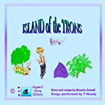 Island of the Trons: Andy's Tuneful Tales | Beverly Enwall