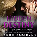 Hidden Destiny: Redwood Pack, Book 6 Audiobook by Carrie Ann Ryan Narrated by Gregory Salinas