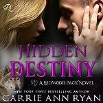 Hidden Destiny: Redwood Pack, Book 6   Carrie Ann Ryan
