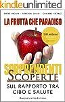 La Frutta che Paradiso: La Dieta Natu...