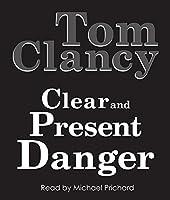 Clear and Present Danger Hörbuch von Tom Clancy Gesprochen von: Michael Prichard