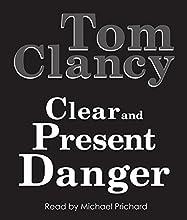 Clear and Present Danger | Livre audio Auteur(s) : Tom Clancy Narrateur(s) : Michael Prichard