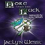 More than Just Luck: The Luck Series, Book 4 | Jaclyn Weist