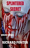 SPLINTERED SECRET SERIES BOOK 1; Horror flash fiction: Mystery cozy