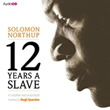 Twelve Years a Slave (       UNABRIDGED) by Solomon Northup Narrated by Hugh Quarshie