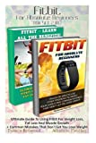 img - for Fitbit For Absolute Beginners BOX SET 2 IN 1: Ultimate Guide To Using Fitbit For Weight Loss, Fat Loss And Muscle Growth + Common Mistakes That Don't ... Running (Running and Aerobics) (Volume 4) book / textbook / text book