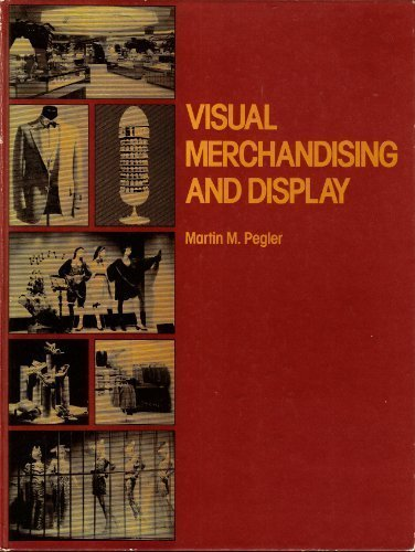 Visual Merchandising and Display: The Business of Presentation