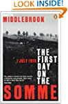 The First Day on the Somme: 1 July 19...
