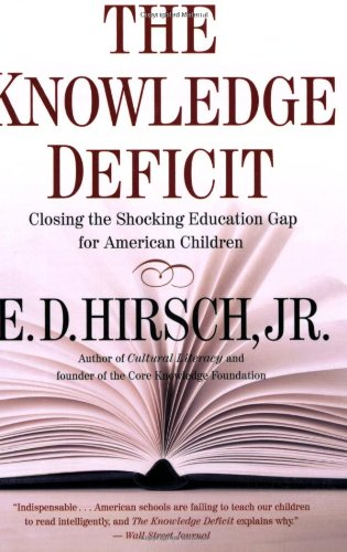 The Knowledge Deficit: Closing the Shocking Education Gap...