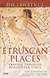 Etruscan Places: Travels Through Forgotten Italy (Tauris Parke Paperbacks)
