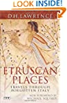 Etruscan Places: Travels Through Forg...