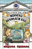 Martha Freeman The Case of the Missing Dinosaur Egg (First Kids Mysteries (Quality))