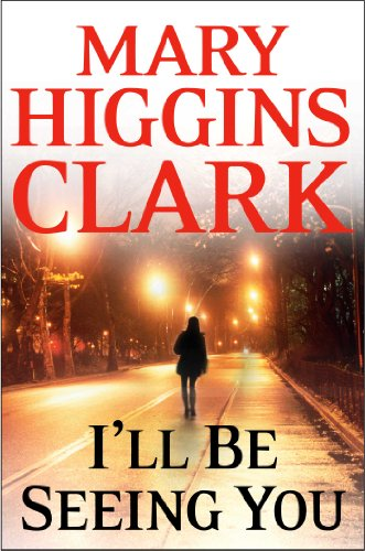 The murdered woman could have been her double… See if she can handle the truth with this BEST PRICE EVER on I'll Be Seeing You By Mary Higgins Clark