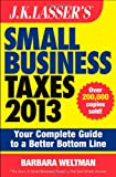 J.K. Lasser&#39;s Small Business Taxes 2013: Your Complete Guide to a Better Bottom Line