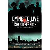 Dying to Liveby Kim Paffenroth