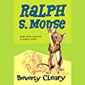 Ralph S. Mouse (       UNABRIDGED) by Beverly Cleary Narrated by B. D. Wong