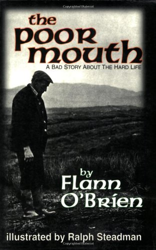 The Poor Mouth: A Bad Story About the Hard Life (Irish...