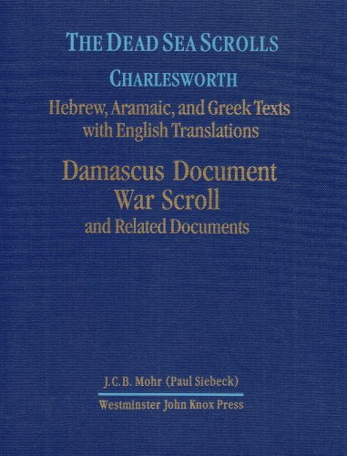The Dead Sea Scrolls, Volume 2: Damascus Document, War Scroll, and Related Documents