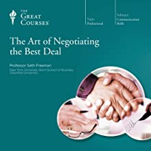 The Art of Negotiating the Best Deal  by The Great Courses Narrated by Professor Seth Freeman