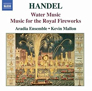 Handel - Music For The Royal Fireworks Water Music from Naxos