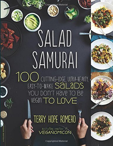 Salad Samurai: 100 Cutting-Edge, Ultra-Hearty, Easy-to-Make Salads You Don't Have to Be Vegan to Love by Romero, Terry Hope (2014) Paperback