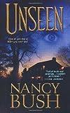 Unseen (1420103407) by Bush, Nancy
