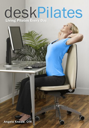 Desk Pilates: Living Pilates Every Day