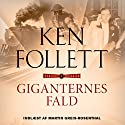 Giganternes fald: Century-trilogien 1: [Giants Fall: Century Trilogy 1] (       UNABRIDGED) by Ken Follett Narrated by Martin Greis-Rosenthal