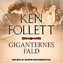 Giganternes fald: Century-trilogien 1: [Giants Fall: Century Trilogy 1] (       UNABRIDGED) by Ken Follett Narrated by Martin Greis-Rosenthal