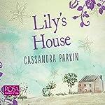 Lily's House | Cassandra Parkin
