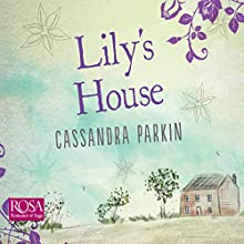 Lily's House Audiobook by Cassandra Parkin Narrated by Julia Anthony