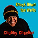Checker, Chubby - Knock Down the Walls [CD Maxi-Single]