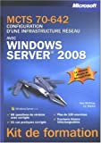 mcts 70-642 : configuration d'une infrastructure r�seau avec windows server 2008 : kit de formation