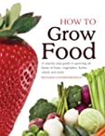 How To Grow Food: A Step-by-step Guid...