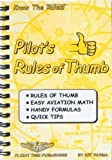 img - for By Art Parma Pilot's rules of thumb: Rules of thumb, easy aviation math, handy formulas, quick tips (1st) book / textbook / text book