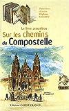 echange, troc Stéphane Lemardelé - Sur les chemins de Compostelle : Le livre accordéon