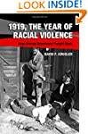1919, The Year of Racial Violence: Ho...