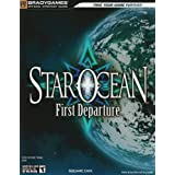 STAR OCEAN: First Departure Official Strategy Guide (Official Strategy Guides (Bradygames)) ~ Dan Birlew