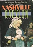Nashville Babylon: The Uncensored Truth and Private Lives of Country Music's Stars