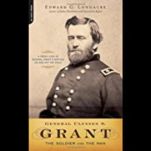 General Ulysses S. Grant: The Soldier and the Man (       UNABRIDGED) by Edward G. Longacre Narrated by Jonathan Walker
